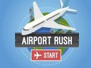 Gstioneaza Aeroportul Rush