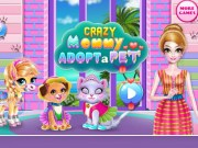 Crazy Mommy adopta un animal de companie