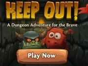 Aventura pentru curajosi: Keep Out!